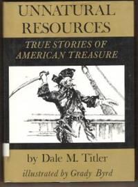 image of UNNATURAL RESOURCES True Stories of American Treasure