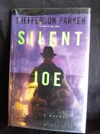 Silent Joe: A Novel by T. Jefferson Parker - Signed First Edition - 2001-09-02 - from Mutiny Information Cafe (SKU: 126352)