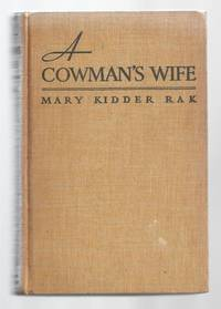 A Cowman's Wife by Mary Kidder Rak - Hardcover - 1934 - from The Book Lair, ABAA and Biblio.com
