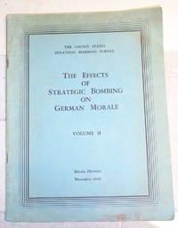 Effects of Strategic Bombing on German Morale. Volume II