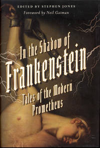 image of In the Shadow of Frankenstein: Tales of the Modern Prometheus