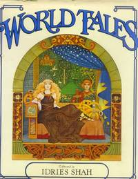 image of World Tales; the Extraordinary Coincidence of Stories Told in All Times, in All Places