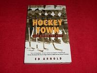 Hockey Town : Life Before The Pros