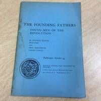 The Founding Fathers:  Young Men of the Revolution