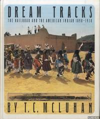 Dream Tracks. The railroad and the American Indian 1890 - 1930