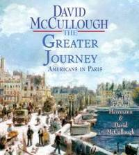 The Greater Journey: Americans in Paris by David McCullough - 2011-03-03 - from Books Express (SKU: 1442344164n)