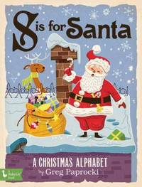 S Is for Santa Claus : A Christmas Alphabet