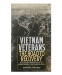 Vietnam Veterans The Road to Recovery