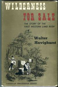 image of Wilderness for Sale: The Story of the First Western Land Rush (American Procession Series)