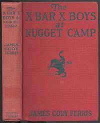 The X Bar X Boys at Nugget Camp