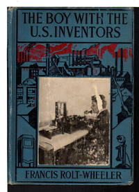 THE BOY WITH THE U.S. INVENTORS: U.S. Service Series #12. by  Francis Rolt-Wheeler - First edition - (1920) - from Bookfever.com, IOBA (SKU: 69373)