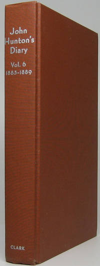 John Hunton's Diary: Wyoming Territory -- Volume 6 1885-1889