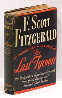 image of THE LAST TYCOON: An Unfinshed Novel; Together with THE GREAT GATSBY and Selected Stories