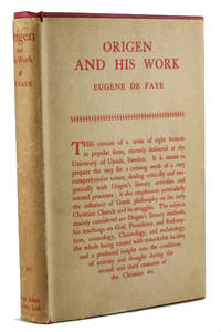 ORIGEN AND HIS WORK by  Eugène; Fred Rothwell (trans.) De Faye - First Edition - 1926 - from W. C. Baker Rare Books & Ephemera (SKU: 152)