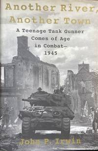 image of Another River, Another Town: A Teenage Tank Gunner Comes of Age in Combat, 1945