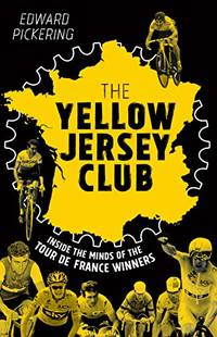 The Yellow Jersey Club by Pickering, Edward