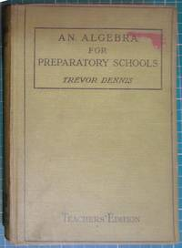 An Algebra for Preparatory Schools - Teachers Edition