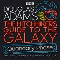 image of The Hitchhiker's Guide To The Galaxy: Quandary Phase (BBC Audio)