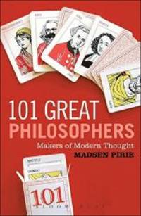 101 Great Philosophers: Makers of Modern Thought