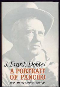 J. Frank Dobie: a Portrait of Pancho.