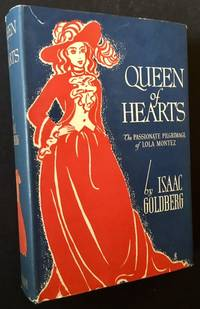 Queen of Hearts: The Passionate Pilgrimage of Lola Montez