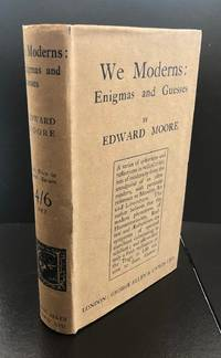 We Moderns : Enigmas And Guesses : With The Scarce Wrapper