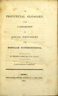 A provincial glossary, with a collection of local proverbs and popular superstitions ... A new edition, corrected