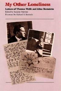 My Other Loneliness: Letters of Thomas Wolfe and Aline Bernstein by Suzanne Stutman - Paperback - from The Saint Bookstore (SKU: B9780807841174)