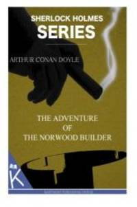 The Adventure of the Norwood Builder by Arthur Conan Doyle - 2014-06-24 - from Books Express and Biblio.com
