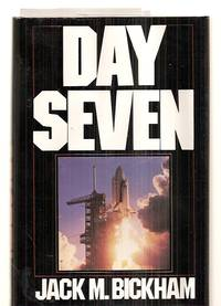 DAY SEVEN by  design by Joe Curcio]  Jack M. [Dust Wrapper photo courtesy of NASA - First Edition; First Printing - 1988 - from biblioboy and Biblio.com