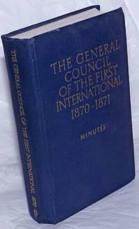 image of The General Council of the First International 1870 - 1871; minutes