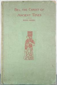 Bel the Christ of Ancient Times [Inscribed Copy]