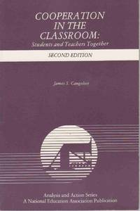 COOPERATION IN THE CLASSROOM: STUDENTS AND TEACHERS TOGETHER (ANALYSIS AND  ACTION SERIES) Second Edition by  James S Cangelosi - Paperback - Second Edition; First Printing - 1990 - from Never Enough Stuff and Biblio.com