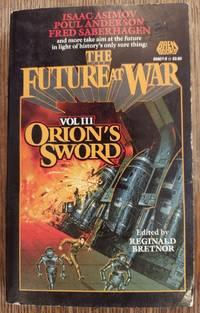 Orion's Sword  (The Future of War Vol III)