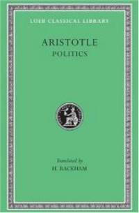 Aristotle: Politics (Loeb Classical Library No. 264) by Aristotle - Hardcover - 2002-09-07 - from Books Express (SKU: 0674992911n)