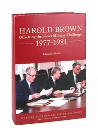 Harold Brown: Offsetting the Soviet Military Challenge 1977-1981 by Edward C. Keefer; Erin R. Mahan [ed.] - First Edition - 2017 - from Capitol Hill Books (SKU: 7374)