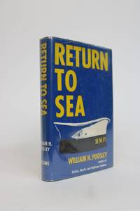 Return to Sea: The Lower Deck of the Royal Canadian Navy Re-Visited Eleven Years After the 1945 Demobilization by  William H Pugsley - First Edition - 1960 - from Minotavros Books and Biblio.com