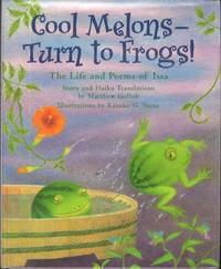 COOL MELONS - TURN TO FROGS. The Life and Poems of Issa.