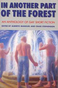 In Another Part Of The Forest, An Anthology of Gay Short Fiction.