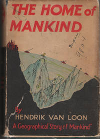 The Home Of Mankind The Story of the World We Live in / Written and  Pictured by Hendrik Willem...