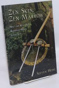 image of Zen Skin, Zen Marrow; Will the Real Zen Buddhism Please Stand Up