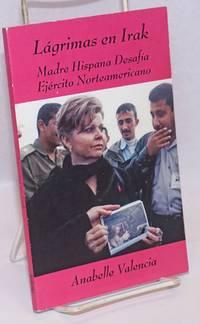 Lágrimas en Irak: madre hispana desafía ejército norteamericano