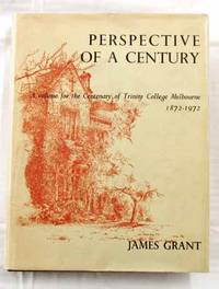 Perspective of a Century: A volume for the Centenary of Trinity College Melbourne 1872-1972