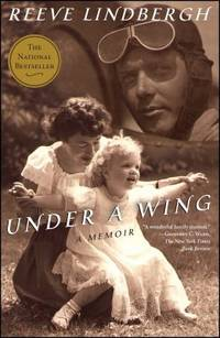 Under a Wing : A Memoir by Reeve Lindbergh - Paperback - 2009 - from ThriftBooks (SKU: G143914883XI5N01)