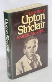 image of Upton Sinclair: American rebel