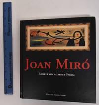 Joan Miro: Rebellion Against Form