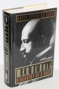 image of W. E. B. Du Bois: biography of a race, 1868-1919