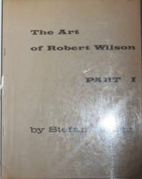 The Art of Robert Wilson Part I.