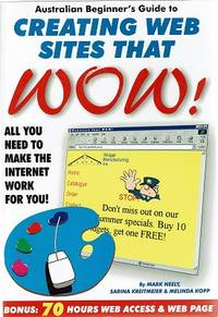 Creating Web Sites That WoW!: Australian Beginner's Guide To