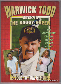 WARWICK TODD : Back in the Baggy Green. The Australian Cricket Legend Writes Again!